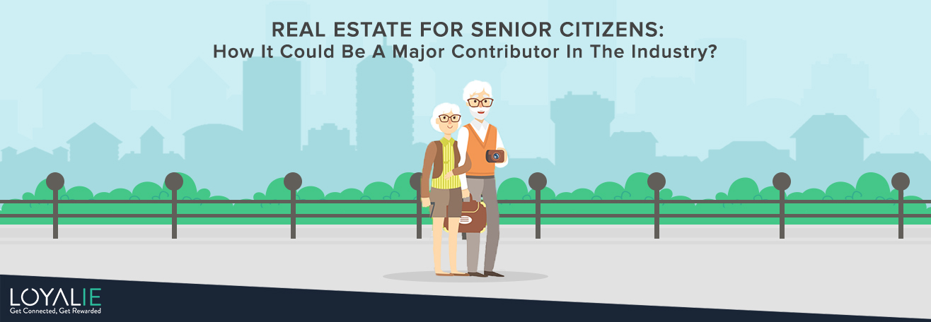 Real Estate for Senior Citizens: How it could be a major contributor in the industry?