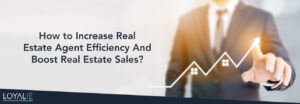 real estate agent efficiency