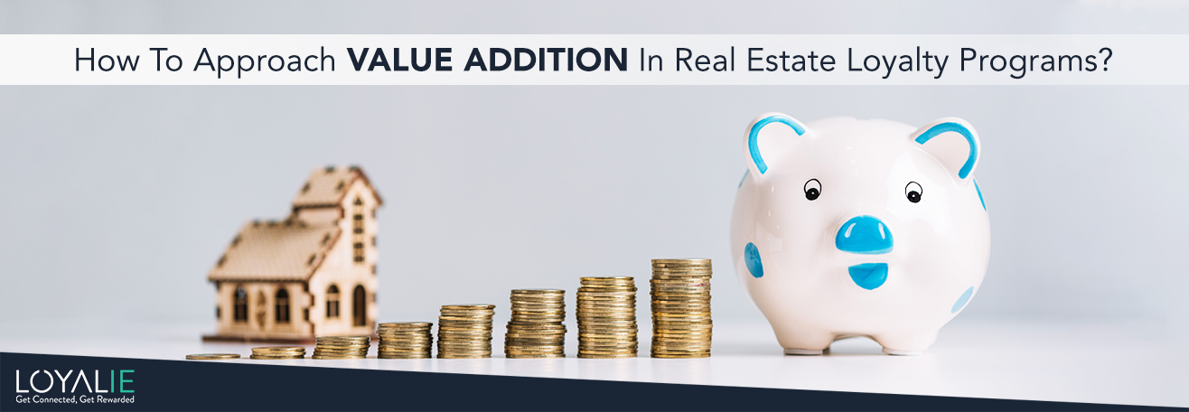 value addition in real estate loyalty programs